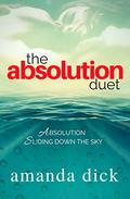 The Absolution Duet: Absolution and Sliding Down the Sky