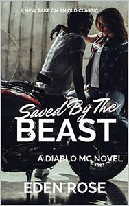 Saved By The Beast: A Diablo's MC Novel