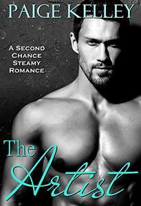 The Artist: A Second Chance Steamy Romance