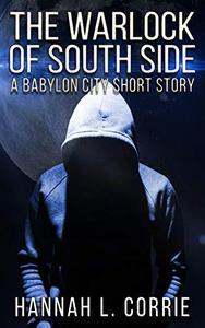 The Warlock of South Side: A Babylon City Short Story