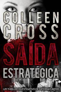 Saída Estratégica - Um thriller investigativo de Katerina Carter