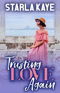 Trusting Love Again