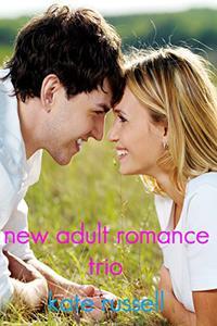 New Adult Romance Trio
