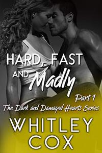 Hard, Fast and Madly: Part 1