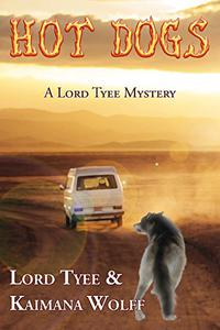Hot Dogs: A Lord Tyee Mystery