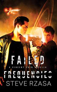 Failed Frequencies: A Vincent Chen Novella