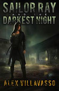 Sailor Ray and the Darkest Night: A Supernatural Urban Fantasy Thriller