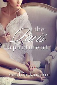 The Paris Apartment: A steamy contemporary romance set in the City of Love.
