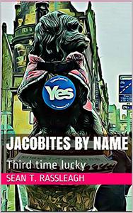 Jacobites by Name: Third time lucky