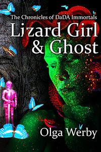 Lizard Girl & Ghost: The Chronicles of DaDA Immortals