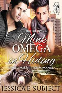 Mink Omega in Hiding: An MM Mpreg Shifter Romance