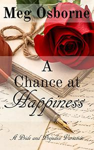 A Chance at Happiness: A Pride and Prejudice Variation