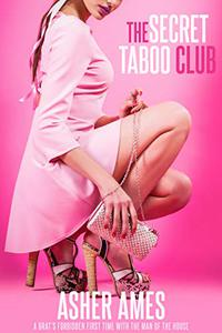 The Secret Taboo Club: A Brat's Forbidden First Time with the Man of the House