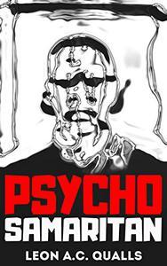 Psycho Samaritan: An irreverent and mercurial dark comedy thriller