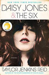 Daisy Jones & The Six: A Novel
