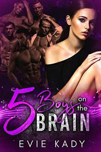 5 Boys on the Brain