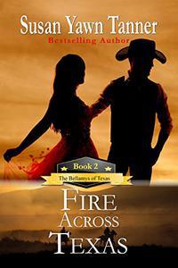 Fire Across Texas: The Bellamys of Texas, Book 2