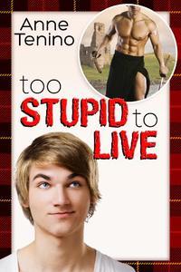 Too Stupid to Live