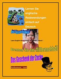 Lernen Sie englische Redewendungen einfach auf Deutsch: Learn English Idioms Easily in German  Book 1