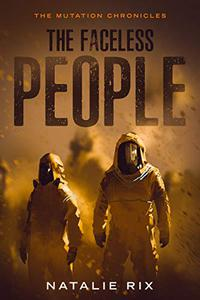 The Faceless People: A post-apocalyptic short story