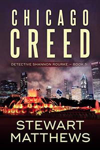 Chicago Creed: Detective Shannon Rourke Book 5