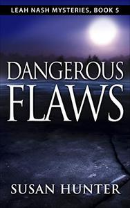 Dangerous Flaws: Leah Nash Mysteries, Book 5