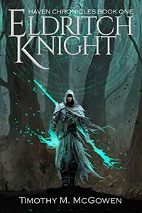 Eldritch Knight: Haven Chronicles Book One