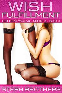 Wish Fulfillment: Her First Woman – Series 2 – Book 3