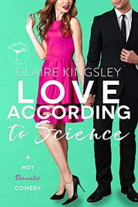 Love According to Science: A Hot Enemies-to-Lovers Romantic Comedy
