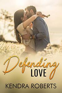 Defending Love: A Short Sweet Contemporary Romance Story