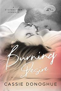 Burning Desire: A Stepbrother Romance