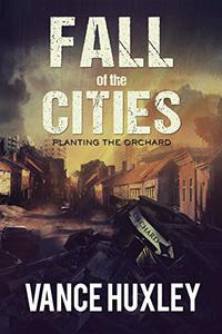 Fall of the Cities: Planting the Orchard