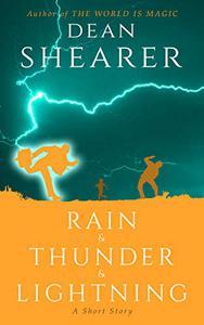 Rain and Thunder and Lightning: A Short Story