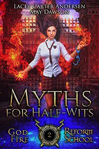 Myths for Half-Wits: A Paranormal Reverse Harem Romance