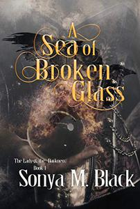 A Sea of Broken Glass: A Dark Flintlock Fantasy