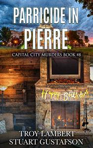 Parricide in Pierre: Capital City Murders Book #8