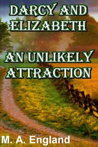 Darcy and Elizabeth - An Unlikely Attraction