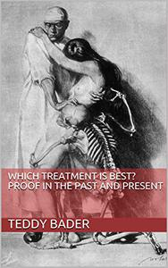 Which Treatment is Best? Proof in the Past and Present