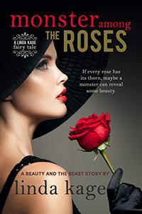 Monster Among the Roses: A Beauty and the Beast Story