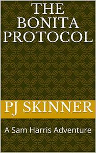 The Bonita Protocol: A Sam Harris Adventure
