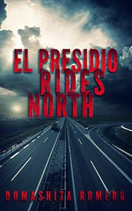 El Presidio Rides North