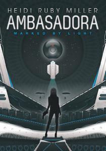 Ambasadora Book 1: Marked by Light