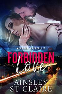 Forbidden Love (Billionaire Venture Capitalist #1): A Billionaire Office Romance