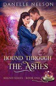 Bound Through the Ashes: A time travel romance