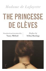 The Princesse de Clèves (riverrun editions): Nancy Mitford's sparkling translation of the famous French classic in a brand new edition