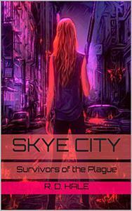 Skye City: Survivors of the Plague