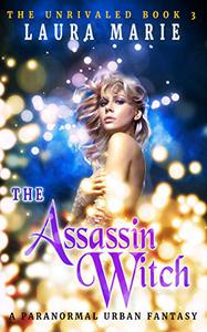The Assassin Witch: A Paranormal Urban Fantasy