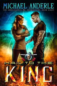 Hail To The King: An Urban Fantasy Action Adventure