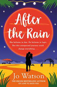 After the Rain: The new hilarious rom-com from the author of Love to Hate You