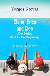 Claire, Erica and Cleo: Part 1 - The Beginning